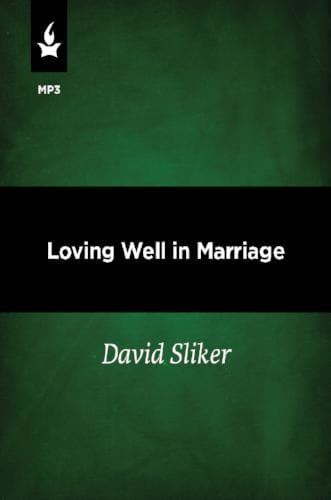 Loving Well in Marriage - Media - Sliker, David - Forerunner Bookstore Online Store