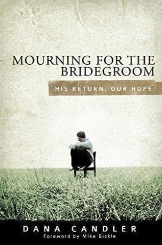 Mourning for the Bridegroom: His Return, Our Hope-Books-Candler, Dana-Paperback-Forerunner Bookstore Online Store