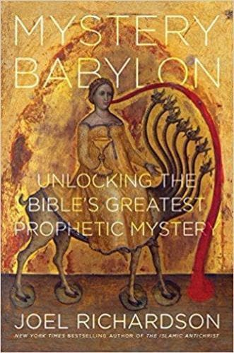 Mystery Babylon: Unlocking The Bible's Greatest Prophetic Mystery - Books - Richardson, Joel - Forerunner Bookstore Online Store