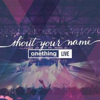 Onething Live: Shout Your Name - Music - Onething - Forerunner Bookstore Online Store