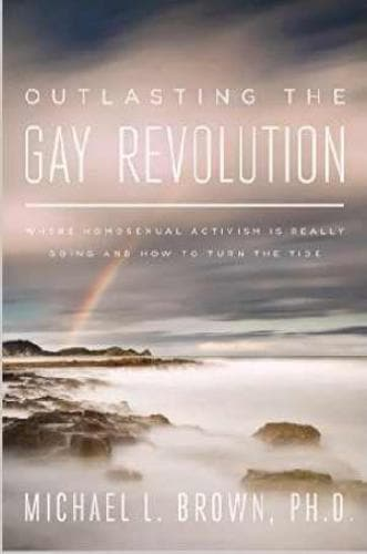 Outlasting the Gay Revolution - Books - Brown, Michael - Forerunner Bookstore Online Store