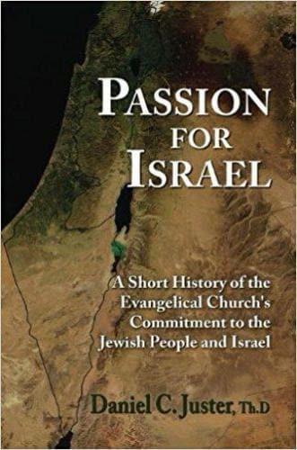 Passion for Israel: A Short History of the Evangelical Church's Commitment to the Jewish People and Israel - Books - Juster, Dan - Forerunner Bookstore Online Store