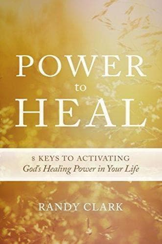 Power To Heal - Books - Clark, Randy - Forerunner Bookstore Online Store
