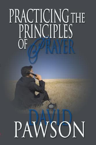 Practicing the Principles of Prayer - Books - Pawson, David - Forerunner Bookstore Online Store