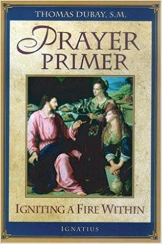 Prayer Primer: Igniting a Fire Within - Books - Dubay, Thomas - Forerunner Bookstore Online Store