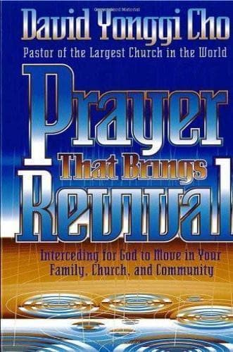 Prayer That Brings Revival: Interceding for God to Move in Your Family, Church, and Community - Books - Cho, David Yonngi - Forerunner Bookstore Online Store
