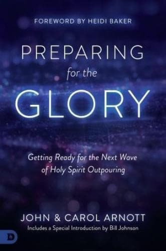 Preparing For The Glory - Books - Arnott, John & Carol - Forerunner Bookstore Online Store