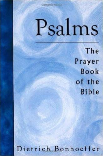 Psalms: The Prayer Book of the Bible - Books - Bonhoeffer, Dietrich - Forerunner Bookstore Online Store