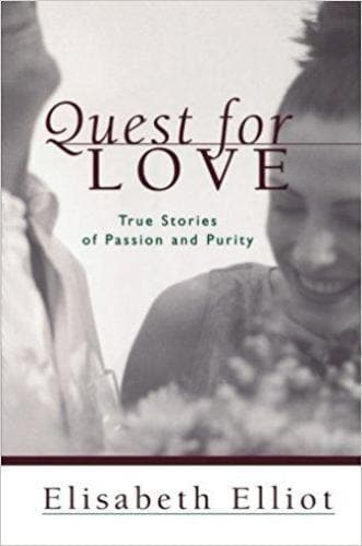 Quest for Love: True Stories of Passion and Purity - Books - Elliot, Elisabeth - Forerunner Bookstore Online Store