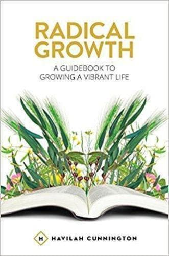 Radical Growth: A Guidebook To Growing A Vibrant Life - Books - Cunnington, Havilah - Forerunner Bookstore Online Store