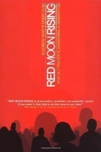 Red Moon Rising: How 24-7 Prayer Is Awakening a Generation - Books - Greig, Pete - Forerunner Bookstore Online Store