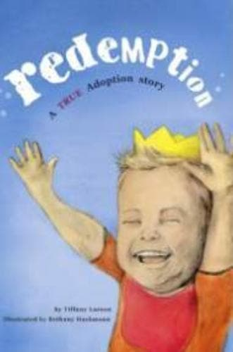 Redemption: A True Adoption Story - Books - Larson, Tiffany - Forerunner Bookstore Online Store