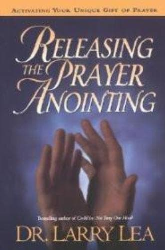 Releasing the Prayer Anointing - Books - Lea, Larry - Forerunner Bookstore Online Store