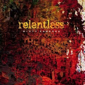 Relentless - Music - Edwards, Misty - Forerunner Bookstore Online Store