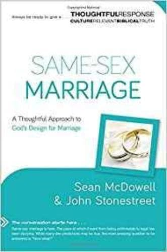 Same-Sex Marriage: A Thoughtful Approach to God's Design for Marriage - Books - McDowell, Sean & Stonestreet, John - Forerunner Bookstore Online Store