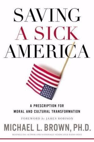 Saving A Sick America - Books - Brown, Michael - Forerunner Bookstore Online Store