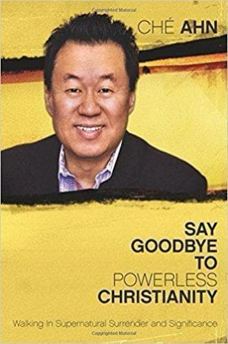 Say Goodbye to Powerless Christianity - Books - Ahn, Che - Forerunner Bookstore Online Store