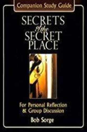 Secrets of the Secret Place: Companion Study Guide - Books - Sorge, Bob - Forerunner Bookstore Online Store