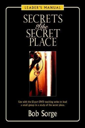 Secrets of the Secret Place: Leaders Manual - Books - Sorge, Bob - Forerunner Bookstore Online Store
