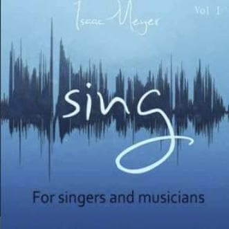 Sing: For Singers and Musicians Vol. 1 - Isaac Meyer - Music - Meyer, Isaac - Forerunner Bookstore Online Store
