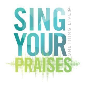 Sing Your Praises (Live) - Music - Onething - Forerunner Bookstore Online Store