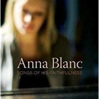 Songs of His Faithfulness - Music - Blanc, Anna - Forerunner Bookstore Online Store