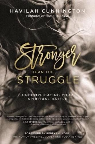 Stronger Than The Struggle: Uncomplicating Your Spiritual Battle - Books - Cunnington, Havilah - Forerunner Bookstore Online Store