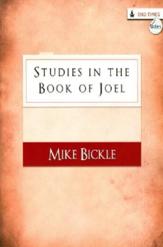 Studies in the Book of Joel (Notes) - Books - Bickle, Mike - Forerunner Bookstore Online Store