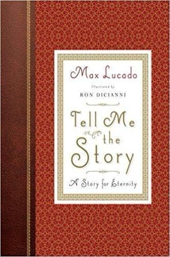 Tell Me the Story: A Story for Eternity - Books - Lucado, Max - Forerunner Bookstore Online Store