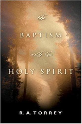 The Baptism With the Holy Spirit - Books - Torrey, R.A. - Forerunner Bookstore Online Store
