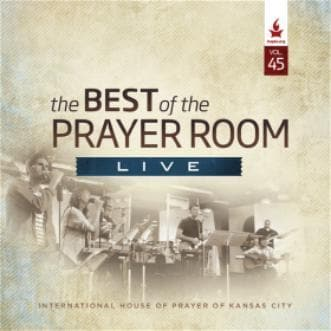 The Best of the Prayer Room Live: Volume 45 - Music - IHOPKC CD Limited Edition/Best of the Prayer Room - Forerunner Bookstore Online Store