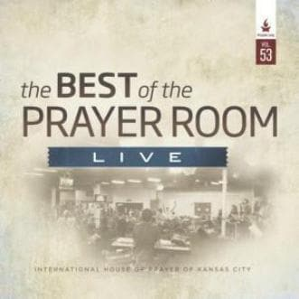 The Best of the Prayer Room Live: Volume 53 - Music - IHOPKC CD Limited Edition/Best of the Prayer Room - Forerunner Bookstore Online Store