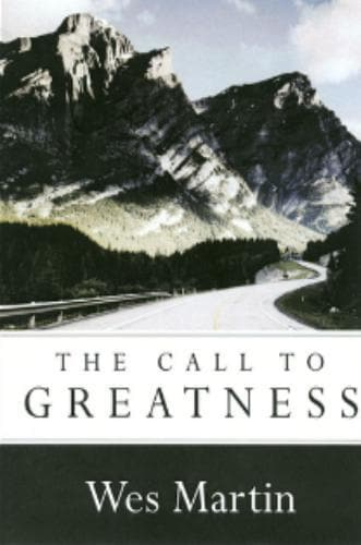 The Call to Greatness CD - Media - Martin, Wes - Forerunner Bookstore Online Store