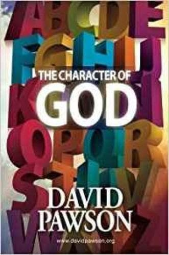 The Character of God - Books - Pawson, David - Forerunner Bookstore Online Store