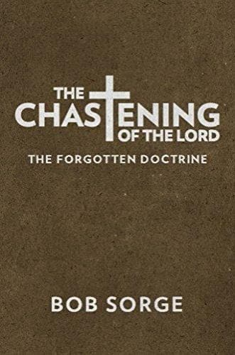The Chastening of the Lord - Books - Sorge, Bob - Forerunner Bookstore Online Store