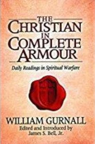 The Christian in Complete Armour: Daily Readings in Spiritual Warfare - Books - Gurnall, William - Forerunner Bookstore Online Store