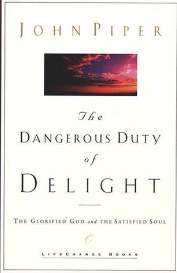 The Dangerous Duty of Delight: The Glorified God and the Satisfied Soul - Forerunner Bookstore