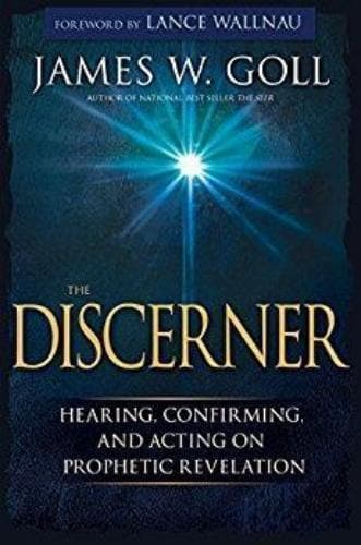 The Discerner: Hearing, Confirming, and Acting on Prophetic Revelation - Books - Goll, James - Forerunner Bookstore Online Store