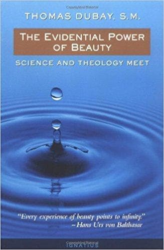 The Evidential Power of Beauty - Science and Theology Meet - Books - Dubay, Thomas - Forerunner Bookstore Online Store