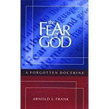 The Fear of God: A Forgotten Doctrine, 2nd Edition - Books - Frank, Arnold L. - Forerunner Bookstore Online Store