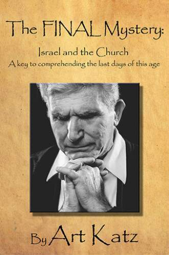 The Final Mystery: Israel & the Church - Books - Katz, Art - Forerunner Bookstore Online Store