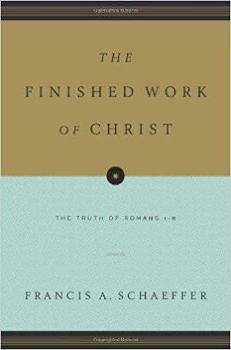 The Finished Work of Christ: The Truth of Romans 1-8 - Forerunner Bookstore