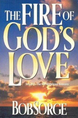 The Fire of God's Love - Books - Sorge, Bob - Forerunner Bookstore Online Store