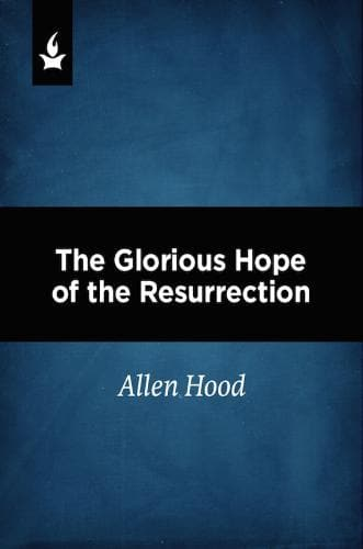The Glorious Hope of the Resurrection-Media-Hood, Allen-MP3 Download-Forerunner Bookstore Online Store