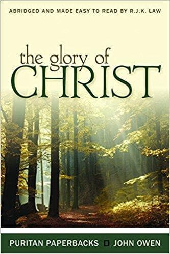 The Glory of Christ - Books - Owen, John - Forerunner Bookstore Online Store