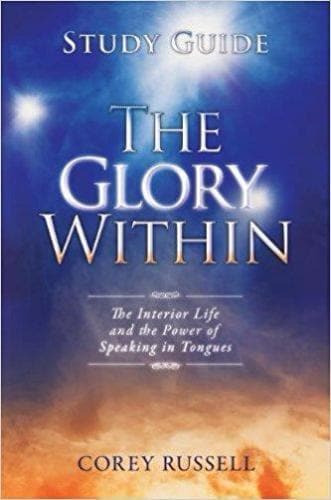 The Glory Within: The Interior Life and the Power of Speaking in Tongues (Study Guide)-Books-Russell, Corey-Forerunner Bookstore Online Store