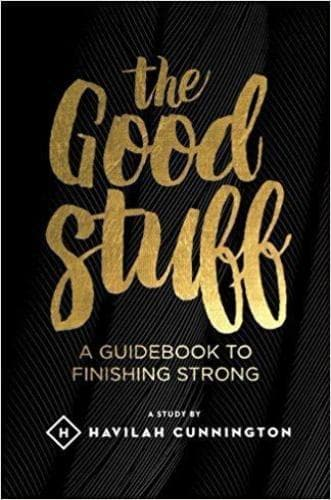 The Good Stuff: A guidebook to finishing strong - Books - Cunnington, Havilah - Forerunner Bookstore Online Store
