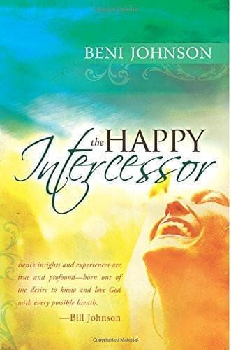 The Happy Intercessor - Books - Johnson, Beni - Forerunner Bookstore Online Store