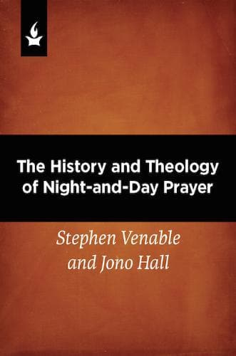 The History and Theology of Night-and-Day Prayer - Media - Hall, Jono & Venable, Stephen - Forerunner Bookstore Online Store