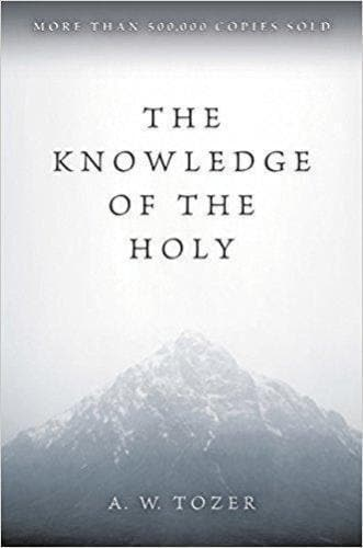 The Knowledge of the Holy - Forerunner Bookstore